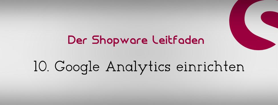 10-shopware-google-analytics-einrichten