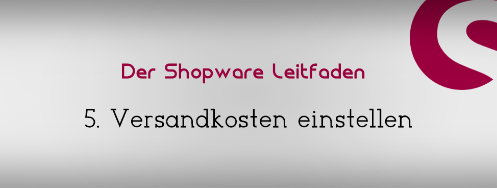 5-shopware-versandkosten-einstellen